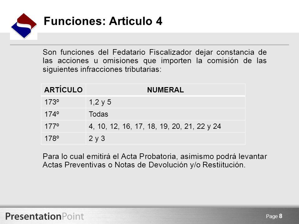 Page 8 Funciones: Articulo 4 Son funciones del Fedatario Fiscalizador dejar constancia de las acciones u omisiones que importen la comisión de las sig