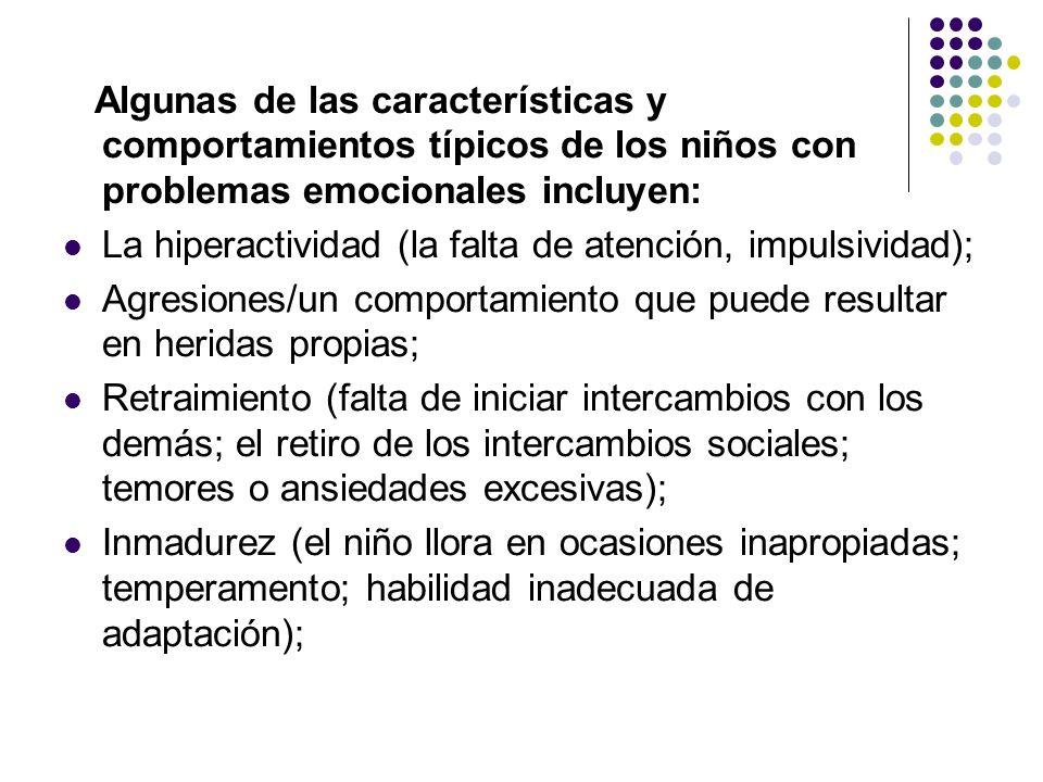 Algunas de las características y comportamientos típicos de los niños con problemas emocionales incluyen: La hiperactividad (la falta de atención, imp