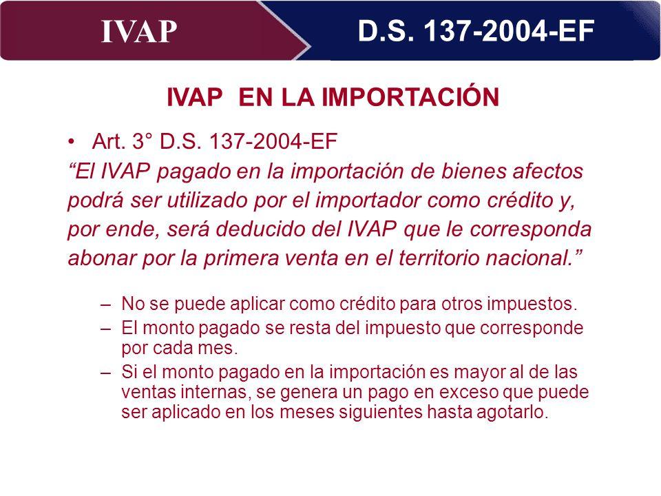 IVAP Superintendencia Nacional de Administración Tributaria – Abril 2009 Art. 3° D.S. 137-2004-EF El IVAP pagado en la importación de bienes afectos p