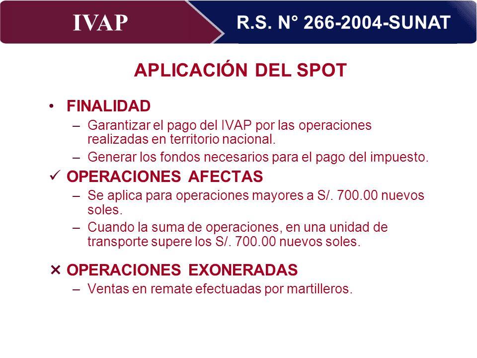 IVAP Superintendencia Nacional de Administración Tributaria – Abril 2009 FINALIDAD –Garantizar el pago del IVAP por las operaciones realizadas en terr