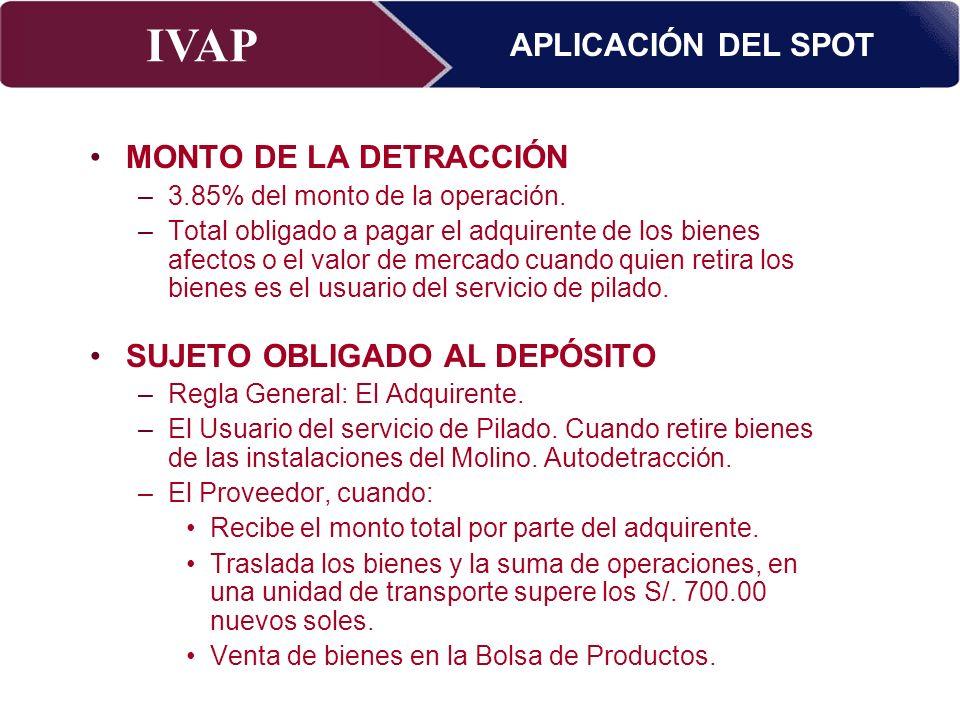 IVAP Superintendencia Nacional de Administración Tributaria – Abril 2009 MONTO DE LA DETRACCIÓN –3.85% del monto de la operación. –Total obligado a pa