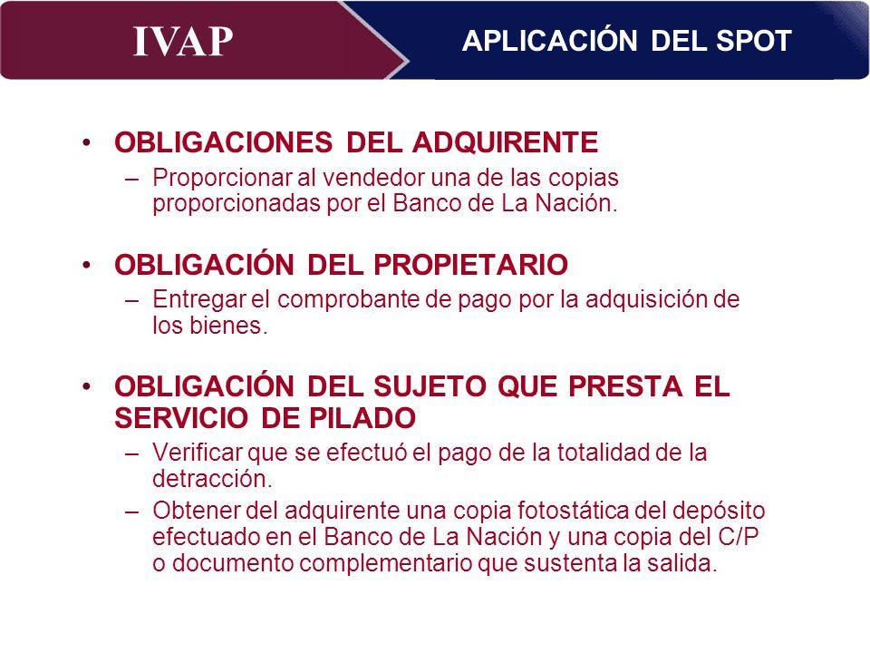 IVAP Superintendencia Nacional de Administración Tributaria – Abril 2009 OBLIGACIONES DEL ADQUIRENTE –Proporcionar al vendedor una de las copias propo
