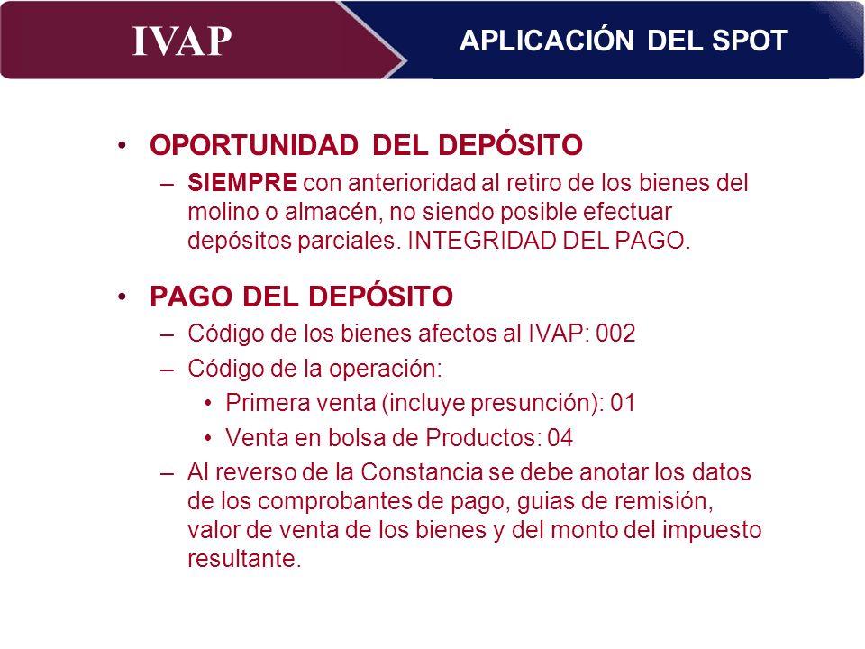 IVAP Superintendencia Nacional de Administración Tributaria – Abril 2009 OPORTUNIDAD DEL DEPÓSITO –SIEMPRE con anterioridad al retiro de los bienes de