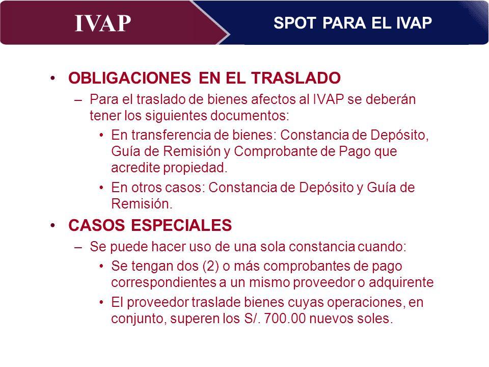 IVAP Superintendencia Nacional de Administración Tributaria – Abril 2009 OBLIGACIONES EN EL TRASLADO –Para el traslado de bienes afectos al IVAP se de