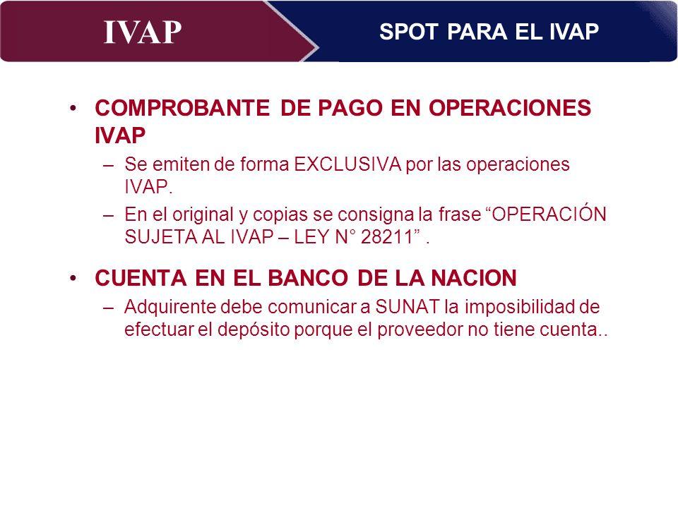 IVAP Superintendencia Nacional de Administración Tributaria – Abril 2009 COMPROBANTE DE PAGO EN OPERACIONES IVAP –Se emiten de forma EXCLUSIVA por las