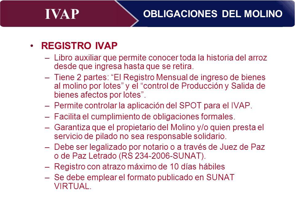 IVAP Superintendencia Nacional de Administración Tributaria – Abril 2009 REGISTRO IVAP –Libro auxiliar que permite conocer toda la historia del arroz