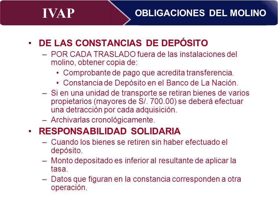 IVAP Superintendencia Nacional de Administración Tributaria – Abril 2009 DE LAS CONSTANCIAS DE DEPÓSITO –POR CADA TRASLADO fuera de las instalaciones