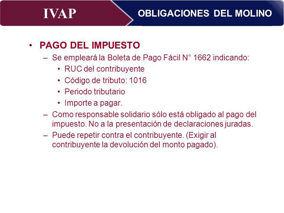 IVAP Superintendencia Nacional de Administración Tributaria – Abril 2009 PAGO DEL IMPUESTO –Se empleará la Boleta de Pago Fácil N° 1662 indicando: RUC