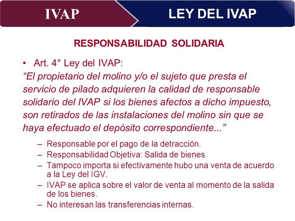 IVAP Superintendencia Nacional de Administración Tributaria – Abril 2009 Art. 4° Ley del IVAP: El propietario del molino y/o el sujeto que presta el s