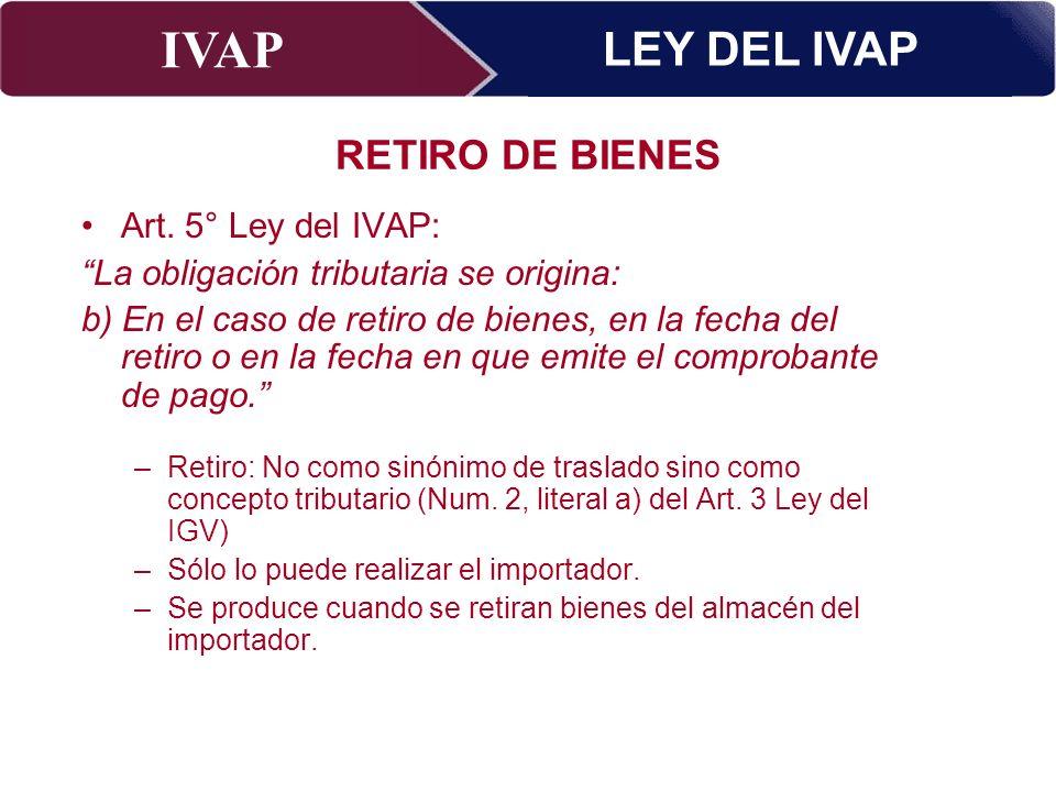 IVAP Superintendencia Nacional de Administración Tributaria – Abril 2009 Art. 5° Ley del IVAP: La obligación tributaria se origina: b) En el caso de r