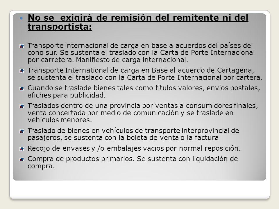 No se exigirá de remisión del remitente ni del transportista: Transporte internacional de carga en base a acuerdos del países del cono sur. Se sustent