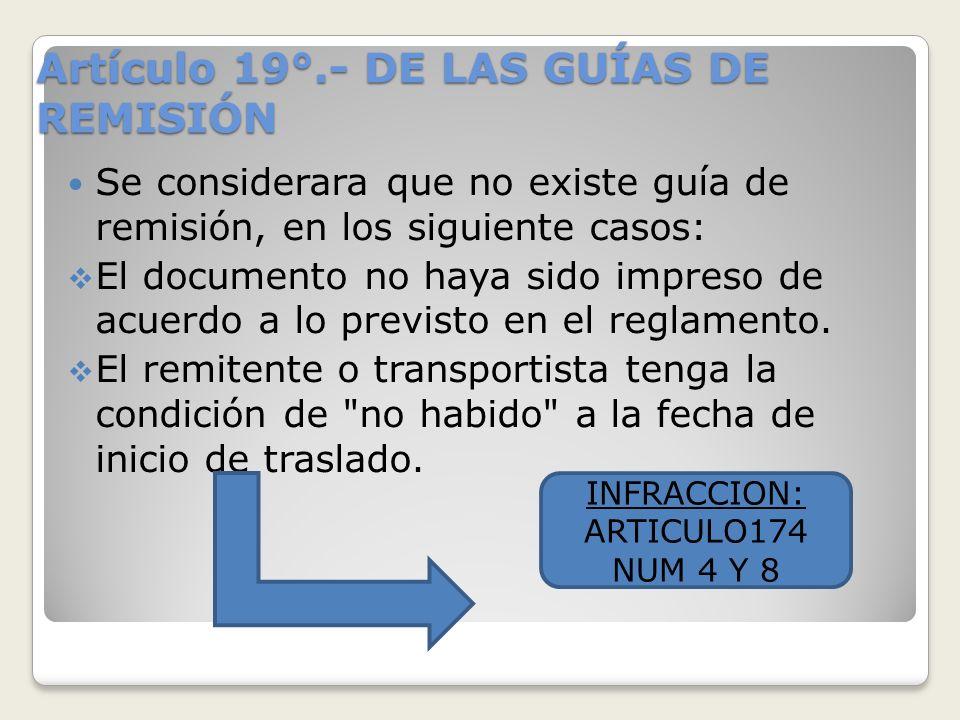 Artículo 19°.- DE LAS GUÍAS DE REMISIÓN Se considerara que no existe guía de remisión, en los siguiente casos: El documento no haya sido impreso de ac