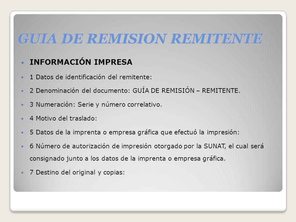 GUIA DE REMISION REMITENTE INFORMACIÓN IMPRESA 1 Datos de identificación del remitente: 2 Denominación del documento: GUÍA DE REMISIÓN – REMITENTE. 3