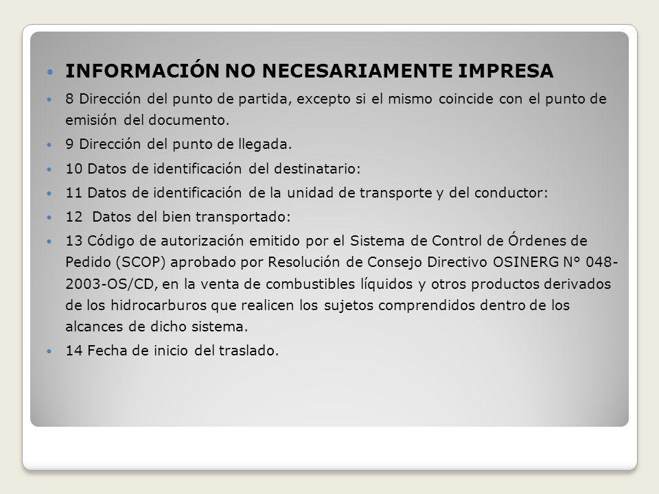 INFORMACIÓN NO NECESARIAMENTE IMPRESA 8 Dirección del punto de partida, excepto si el mismo coincide con el punto de emisión del documento. 9 Direcció