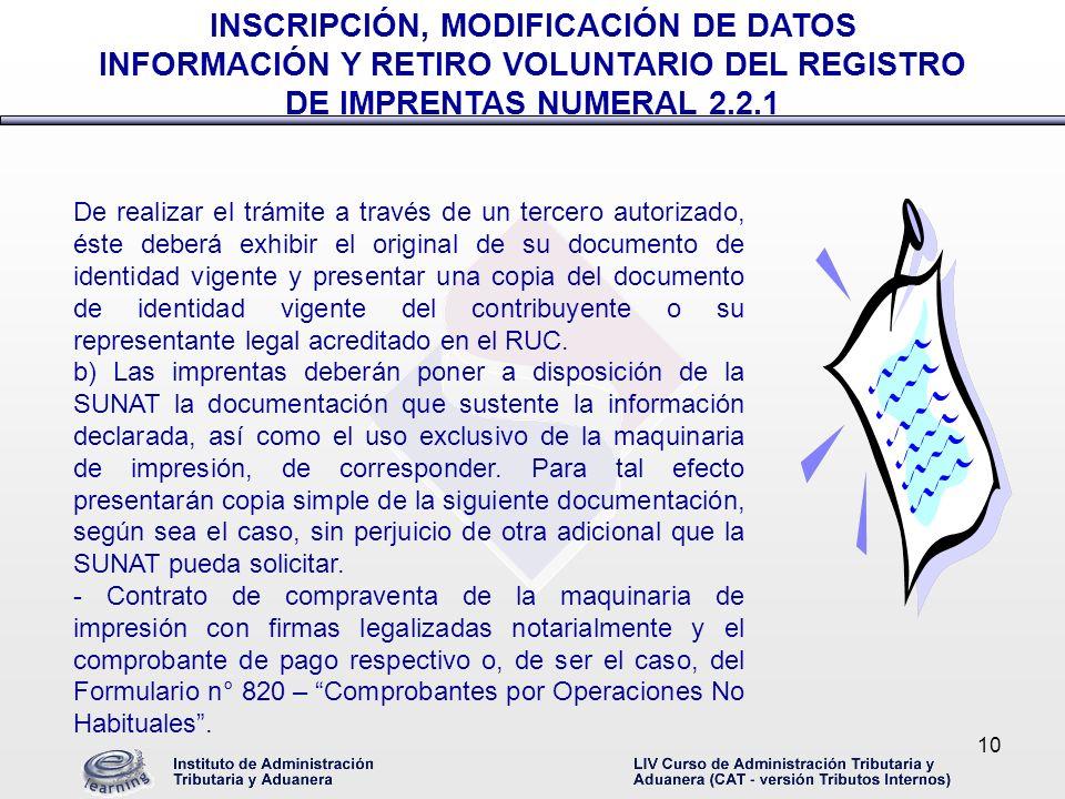 10 De realizar el trámite a través de un tercero autorizado, éste deberá exhibir el original de su documento de identidad vigente y presentar una copi