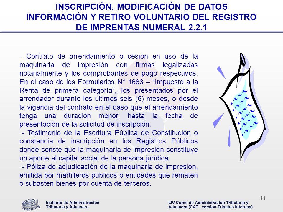 11 - Contrato de arrendamiento o cesión en uso de la maquinaria de impresión con firmas legalizadas notarialmente y los comprobantes de pago respectiv