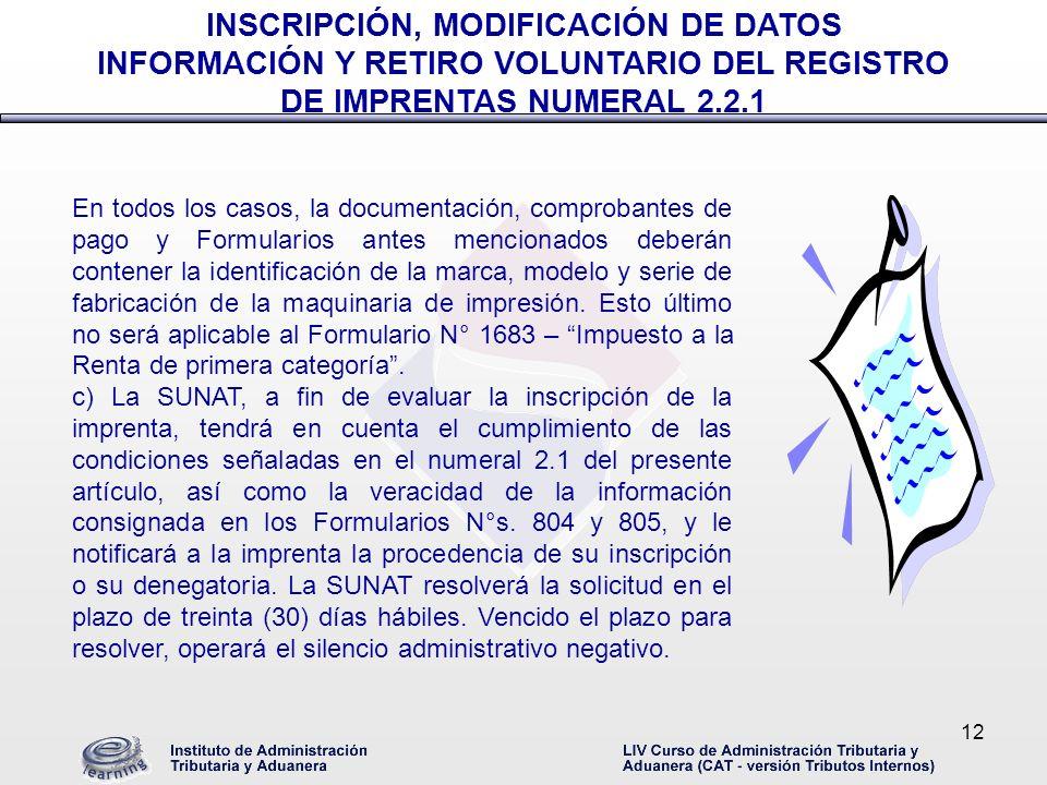 12 En todos los casos, la documentación, comprobantes de pago y Formularios antes mencionados deberán contener la identificación de la marca, modelo y