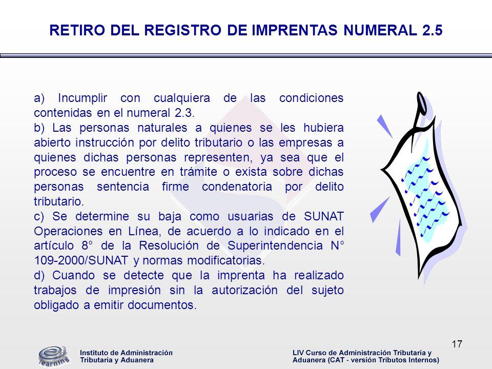 17 a) Incumplir con cualquiera de las condiciones contenidas en el numeral 2.3. b) Las personas naturales a quienes se les hubiera abierto instrucción
