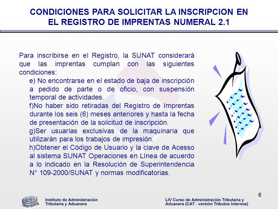 6 Para inscribirse en el Registro, la SUNAT considerará que las imprentas cumplan con las siguientes condiciones: e) No encontrarse en el estado de ba