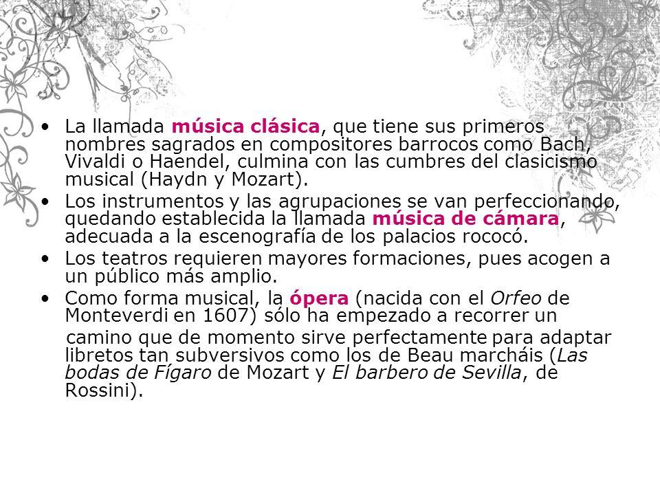 La llamada música clásica, que tiene sus primeros nombres sagrados en compositores barrocos como Bach, Vivaldi o Haendel, culmina con las cumbres del