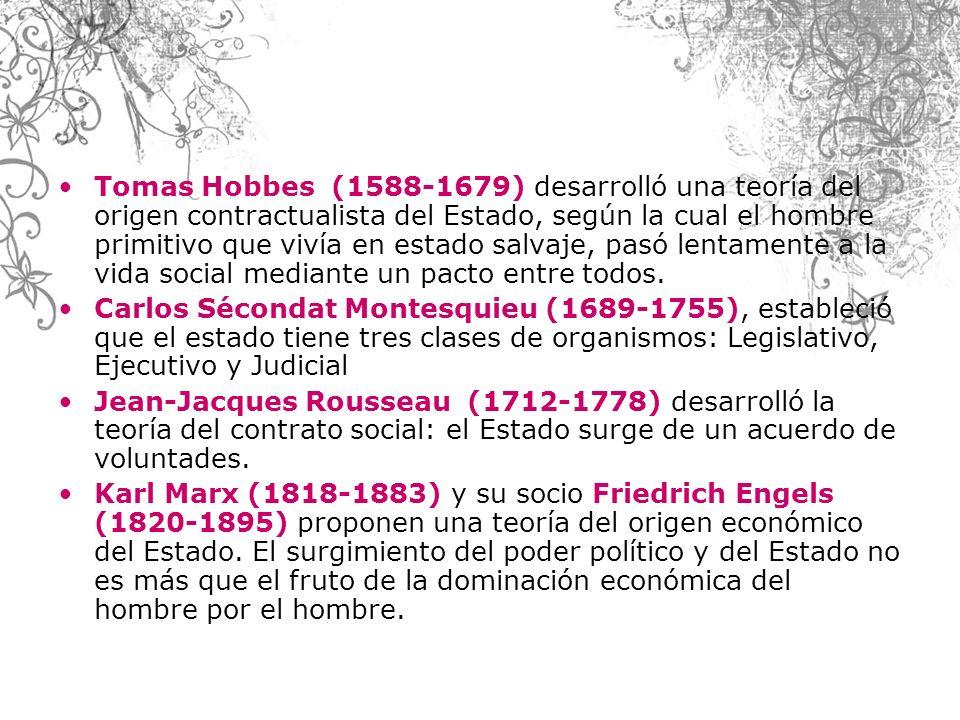 Tomas Hobbes (1588-1679) desarrolló una teoría del origen contractualista del Estado, según la cual el hombre primitivo que vivía en estado salvaje, p