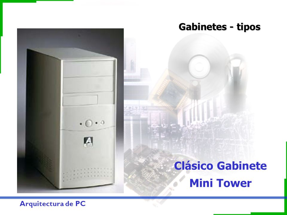 Arquitectura de PC Gabinetes - tipos Clásico Gabinete Mini Tower