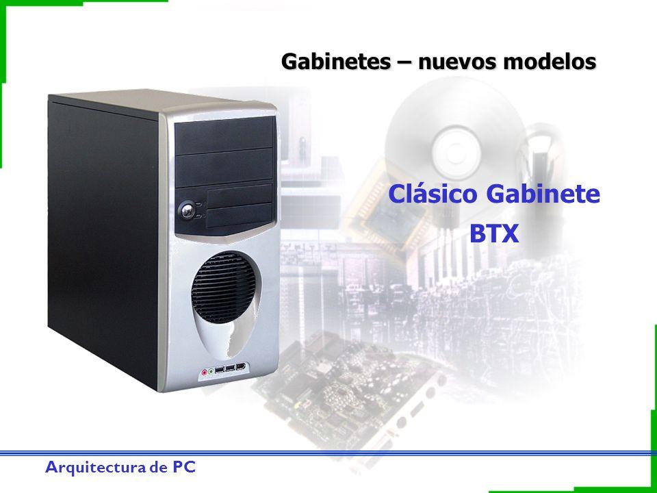 Arquitectura de PC Gabinetes – nuevos modelos Clásico Gabinete BTX