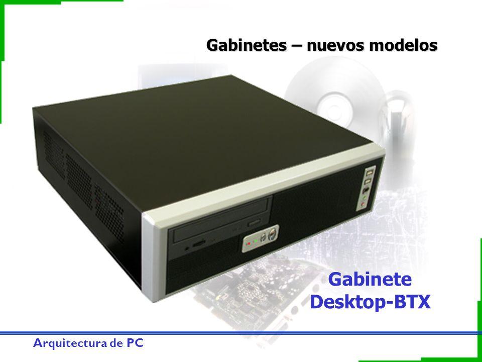 Arquitectura de PC Gabinetes – nuevos modelos Gabinete Desktop-BTX