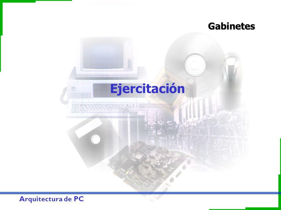 Arquitectura de PC Gabinetes Ejercitación