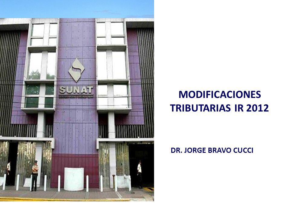 MODIFICACIONES TRIBUTARIAS IR 2012 DR. JORGE BRAVO CUCCI