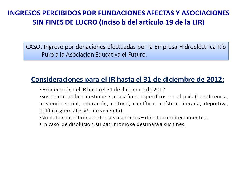 INGRESOS PERCIBIDOS POR FUNDACIONES AFECTAS Y ASOCIACIONES SIN FINES DE LUCRO (Inciso b del artículo 19 de la LIR) CASO: Ingreso por donaciones efectu
