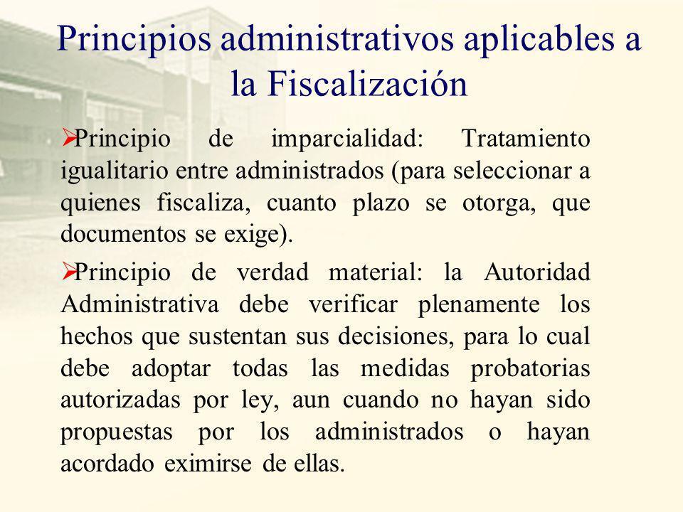 Principios administrativos aplicables a la Fiscalización Ley 27444 –LPAG. Art. IV: Principio del debido procedimiento: Los administrados tienen derech
