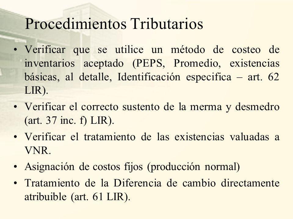Objetivos de auditoria tributaria de existencias Determinar que las operaciones relacionadas a adquisiciones sean reales. Verificar si las operaciones