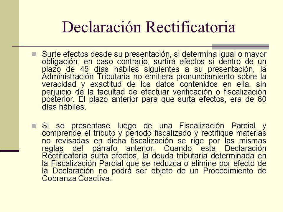 Declaración Rectificatoria Surte efectos desde su presentación, si determina igual o mayor obligación; en caso contrario, surtirá efectos si dentro de