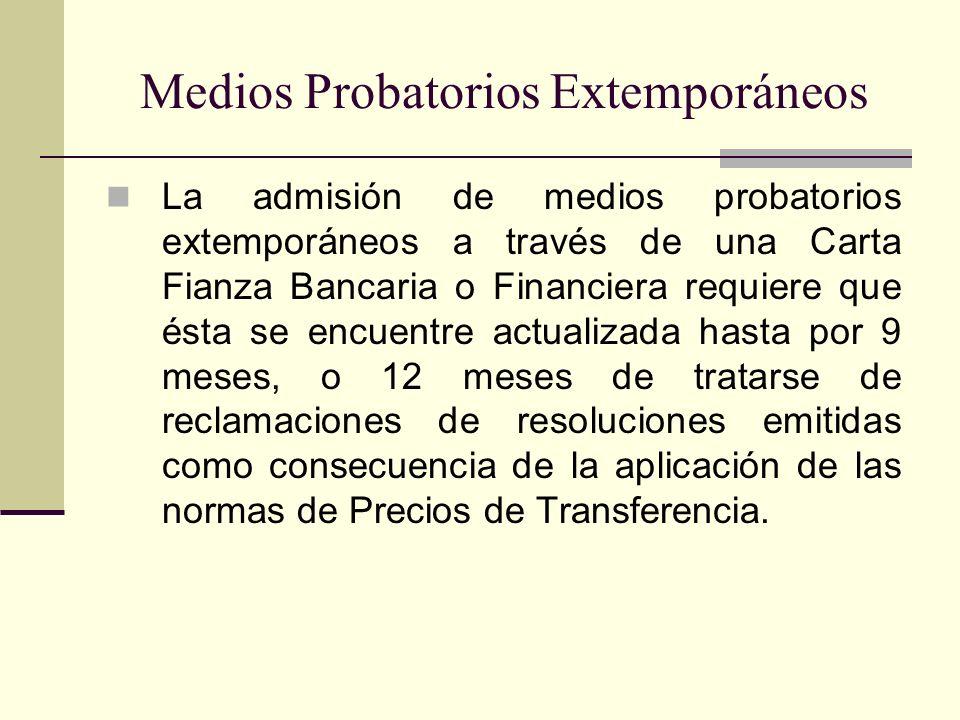 Medios Probatorios Extemporáneos La admisión de medios probatorios extemporáneos a través de una Carta Fianza Bancaria o Financiera requiere que ésta