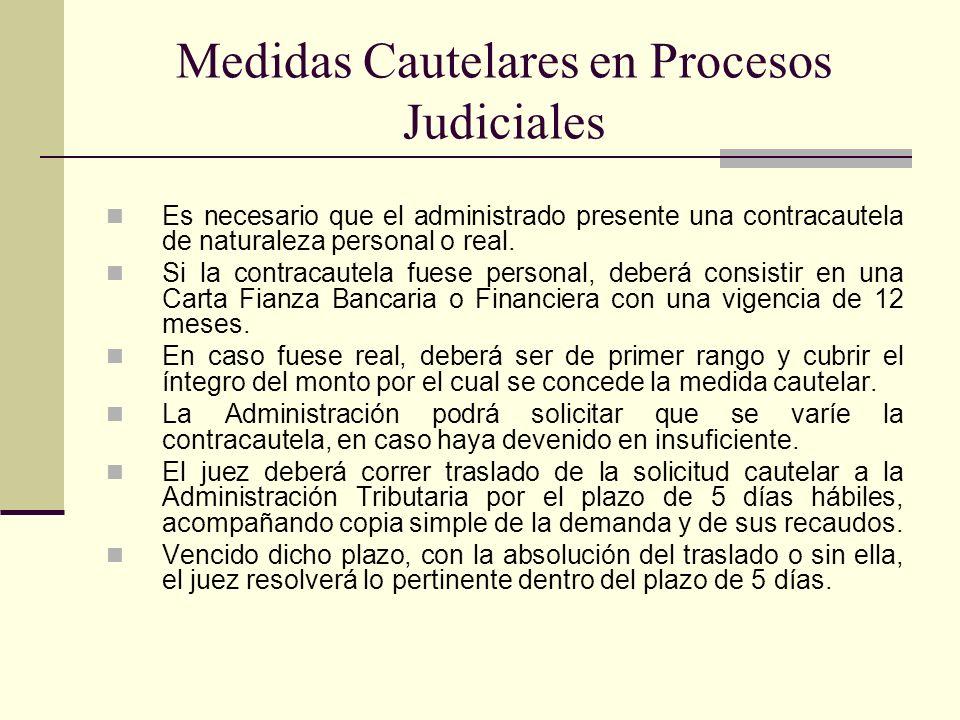 Medidas Cautelares en Procesos Judiciales Es necesario que el administrado presente una contracautela de naturaleza personal o real. Si la contracaute