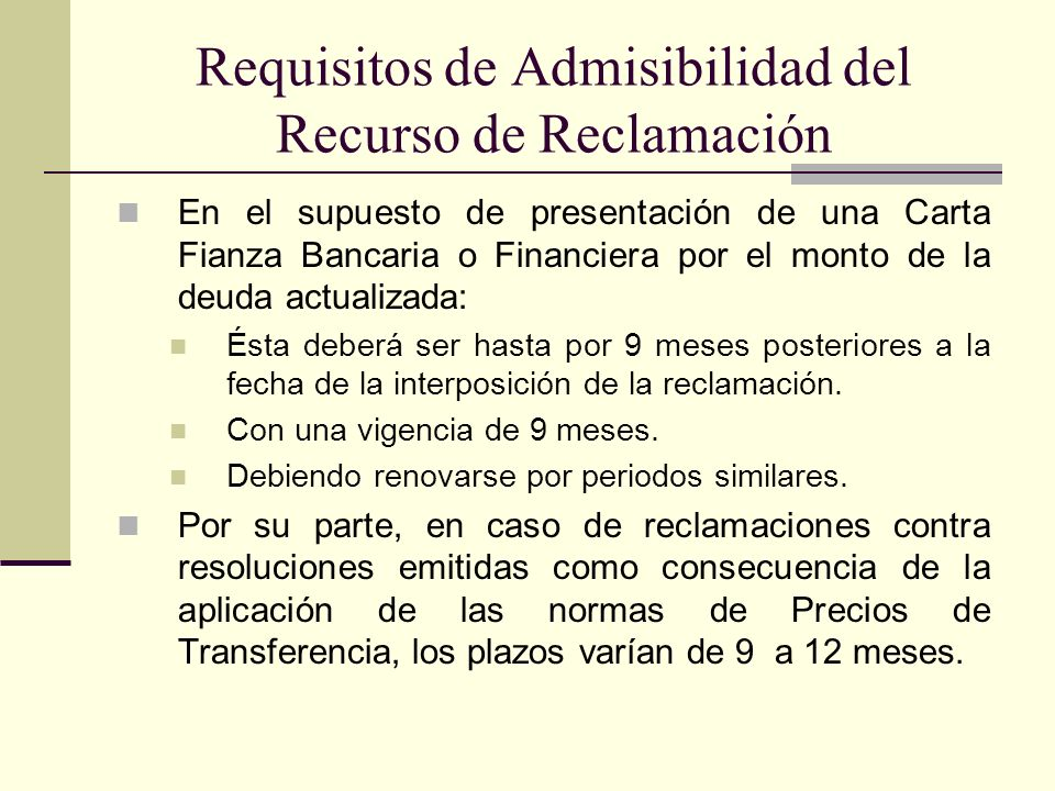 Requisitos de Admisibilidad del Recurso de Reclamación En el supuesto de presentación de una Carta Fianza Bancaria o Financiera por el monto de la deu