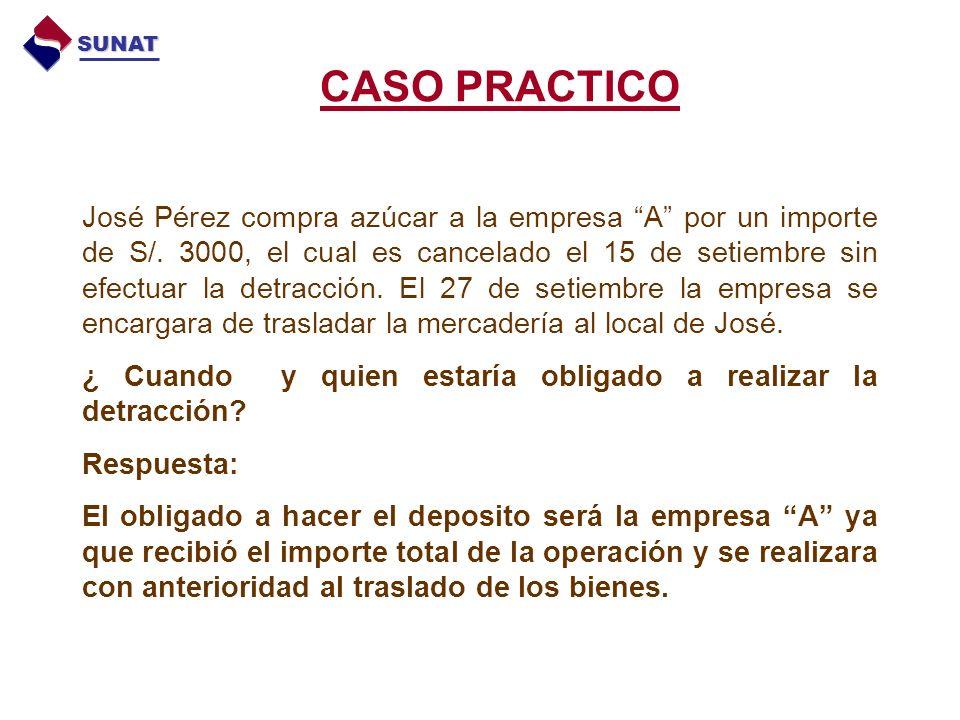 CASO PRACTICO SUNAT José Pérez compra azúcar a la empresa A por un importe de S/.