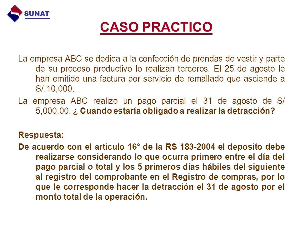 CASO PRACTICO La empresa ABC se dedica a la confección de prendas de vestir y parte de su proceso productivo lo realizan terceros.