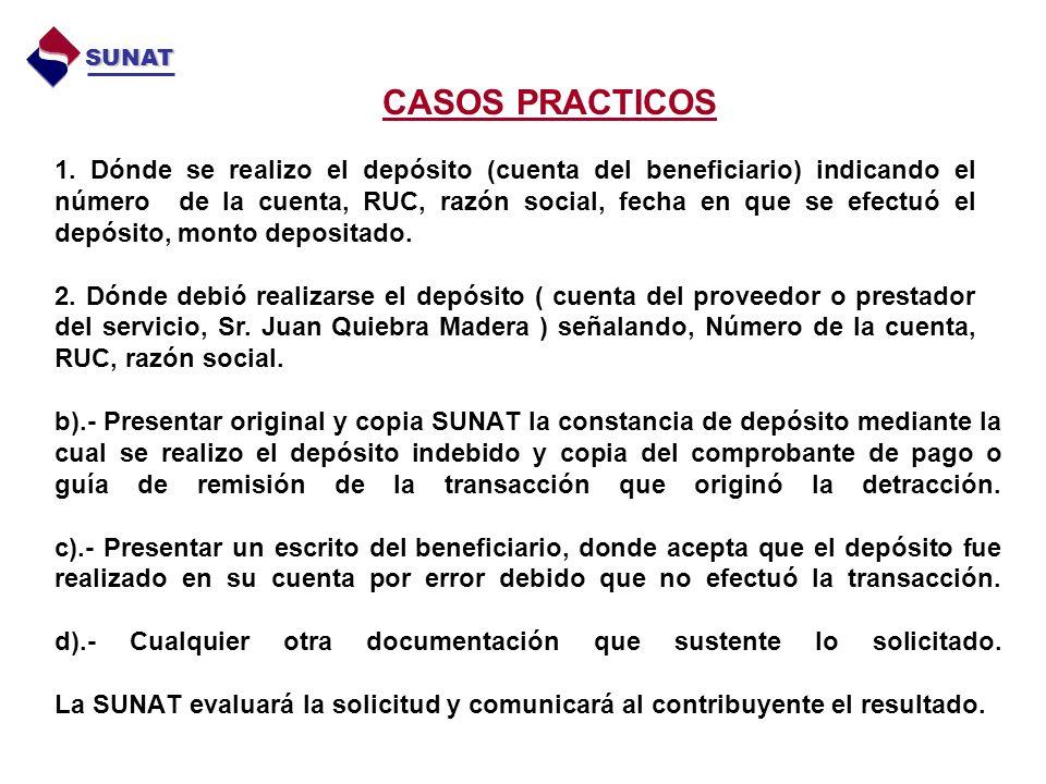 b).- Presentar original y copia SUNAT la constancia de depósito mediante la cual se realizo el depósito indebido y copia del comprobante de pago o guía de remisión de la transacción que originó la detracción.