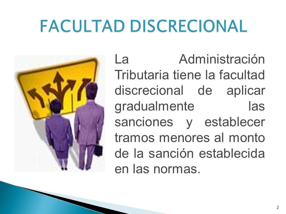 2 La Administración Tributaria tiene la facultad discrecional de aplicar gradualmente las sanciones y establecer tramos menores al monto de la sanción