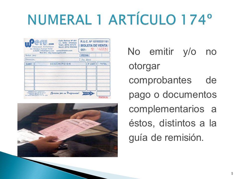 No emitir y/o no otorgar comprobantes de pago o documentos complementarios a éstos, distintos a la guía de remisión.