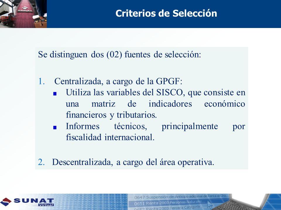 Criterios de Selección Se distinguen dos (02) fuentes de selección: 1.