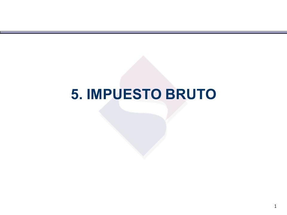 1 5. IMPUESTO BRUTO