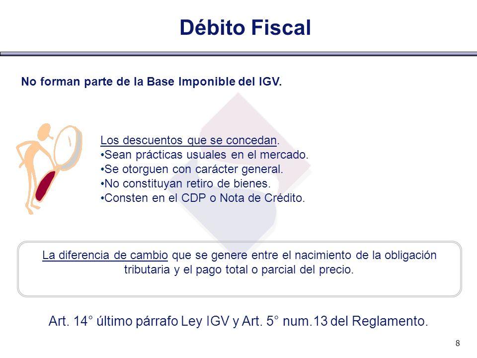 Débito Fiscal No forman parte de la Base Imponible del IGV. Los descuentos que se concedan. Sean prácticas usuales en el mercado. Se otorguen con cará