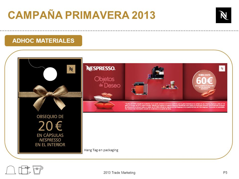 P5 ADHOC MATERIALES 2013 Trade Marketing Hang Tag en packaging CAMPAÑA PRIMAVERA 2013