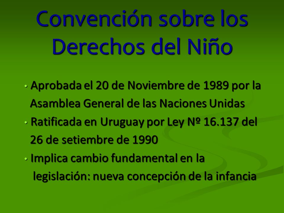 Convención sobre los Derechos del Niño Aprobada el 20 de Noviembre de 1989 por la Aprobada el 20 de Noviembre de 1989 por la Asamblea General de las N