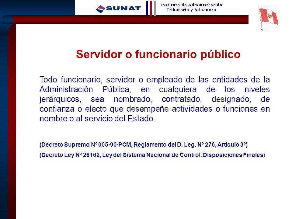 6 Servidor o funcionario público Todo funcionario, servidor o empleado de las entidades de la Administración Pública, en cualquiera de los niveles jer