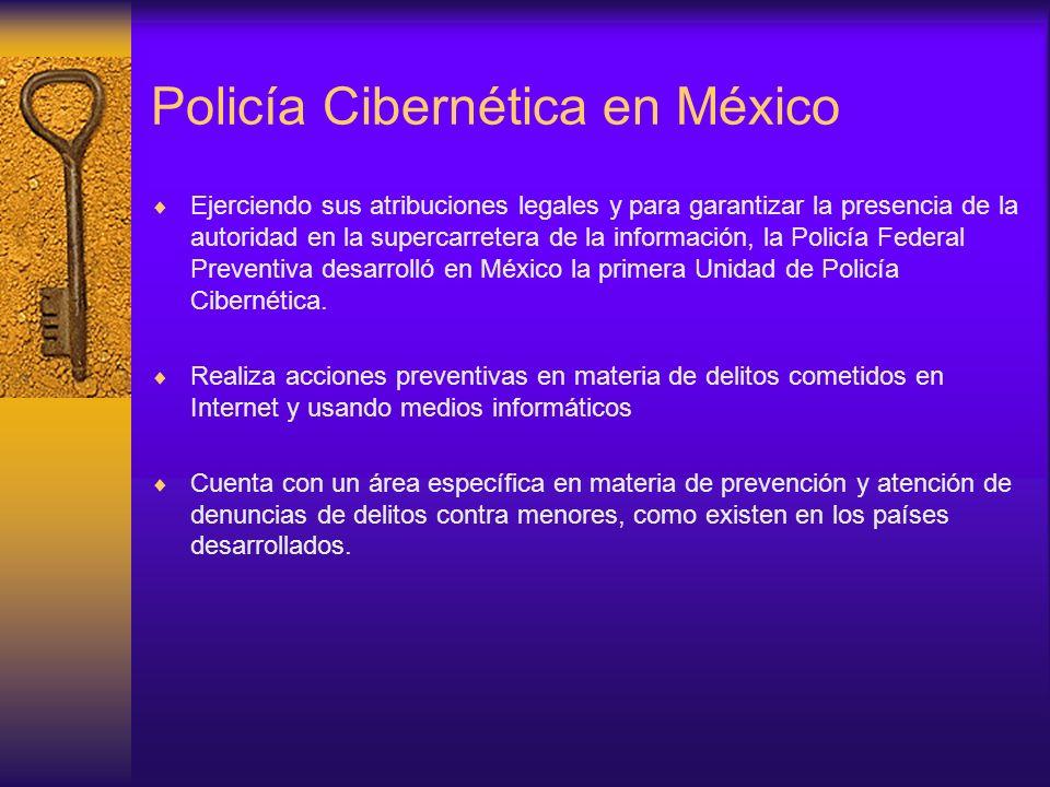 Policía Cibernética en México Ejerciendo sus atribuciones legales y para garantizar la presencia de la autoridad en la supercarretera de la informació