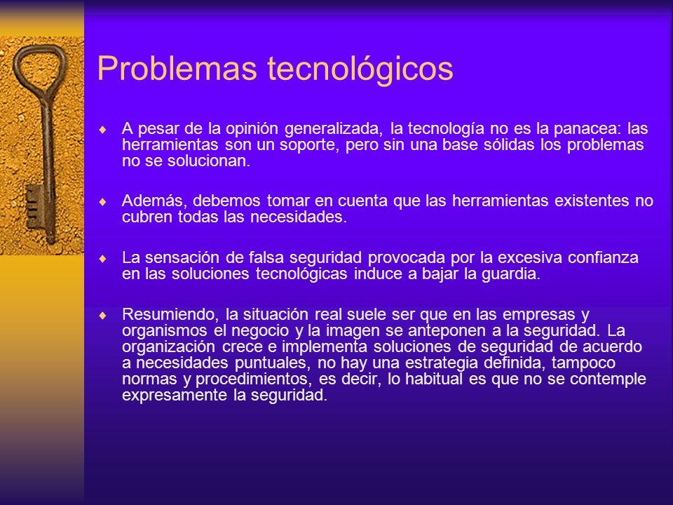 Problemas tecnológicos A pesar de la opinión generalizada, la tecnología no es la panacea: las herramientas son un soporte, pero sin una base sólidas